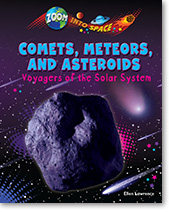 COMETS, METEORS, AND ASTEROIDS Voyagers of the Solar System