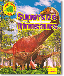 Supersize Dinosaurs