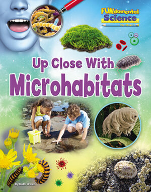 Up Close With Microhabitats