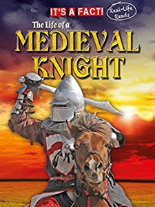 The Life of a Medieval Knight